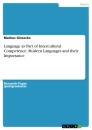 Title: Language as Part of Intercultural Competence. Modern Languages and their Importance