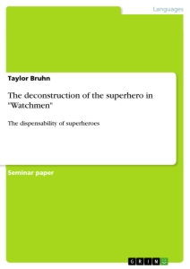 "Titel: The deconstruction of the superhero in ""Watchmen"""