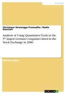 Title: Analysis of Using Quantitative Tools in the 57 largest German Companies listed in the Stock Exchange in 2006