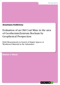 Titel: Evaluation of an Old Coal Mine in the area of GeothermieZentrum Bochum by Geophysical Prospection