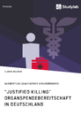 "Title: ""Justified Killing"". Organspendebereitschaft in Deutschland"