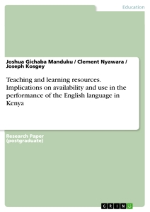 Title: Teaching and learning resources. Implications on availability and use in the performance of the English language in Kenya