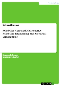 Title: Reliability Centered Maintenance. Reliability Engineering and Asset Risk Management