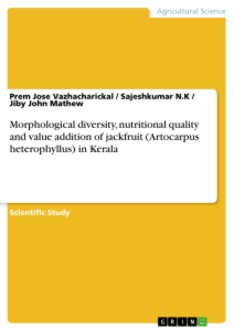 Title: Morphological diversity, nutritional quality and value addition of jackfruit (Artocarpus heterophyllus) in Kerala