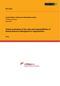 Title: Critical evaluation of the roles and responsibilities of Human Resource Managment in organisations