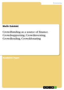 Title: Crowdfunding as a source of finance. Crowdsupporting, Crowdinvesting, Crowdlending, Crowddonating
