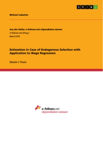 Titel: Estimation in Case of Endogenous Selection with Application to Wage Regression