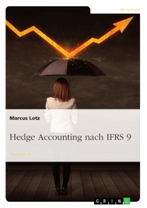Titel: Hedge Accounting nach IFRS 9