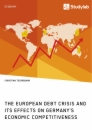 Title: The European debt crisis and its effects on Germany's economic competitiveness