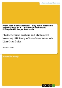 Title: Phytochemical analysis and cholesterol lowering efficiency of Averrhoa carambola Linn (star fruit).