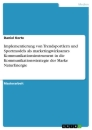 Title: Implementierung von Trendsportlern und Sportmodels als marketingwirksames Kommunikationsinstrument in die Kommunikationsstrategie der Marke NaturEnergie