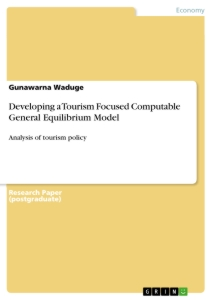 Title: Developing a Tourism Focused Computable General Equilibrium Model