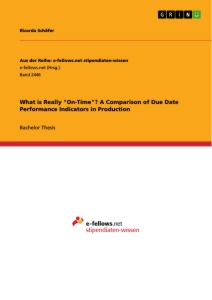 "Title: What is Really ""On-Time""?  A Comparison of Due Date Performance Indicators in Production"