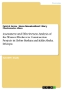 Title: Assessment and Effectiveness Analysis of the Women Workers in Construction Projects in Debre Berhan and Addis Ababa, Ethiopia