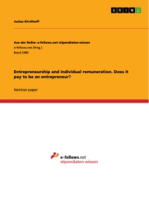 Titel: Entrepreneurship and individual remuneration. Does it pay to be an entrepreneur?
