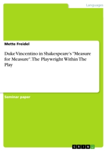 "Title: Duke Vincentino in Shakespeare's ""Measure for Measure"". The Playwright Within The Play"