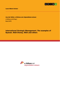 Titel: International Strategic Management. The examples of Ryanair, Walt Disney, IKEA and others