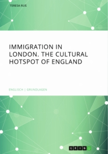 Immigration in London. The cultural Hotspot of England