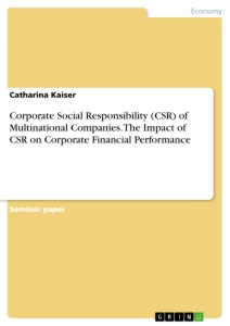 Title: Corporate Social Responsibility (CSR) of Multinational Companies. The Impact of CSR on Corporate Financial Performance