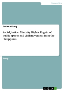 Title: Social Justice. Minority Rights. Regain of public spaces and civil movement from the Philippines