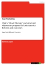"Title: Chile's ""Shock Therapy"" and structural adjustment programs in Latin America. Reforms and outcomes"