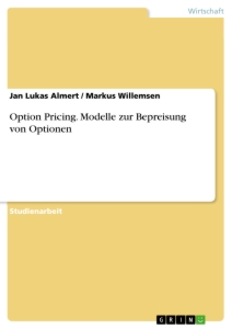 Titel: Option Pricing. Modelle zur Bepreisung von Optionen