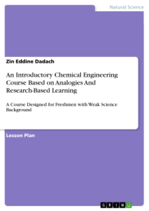 Title: An Introductory Chemical Engineering Course Based on Analogies And Research-Based Learning