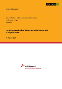 Title: Location-based Advertising. Aktuelle Trends und Erfolgsfaktoren