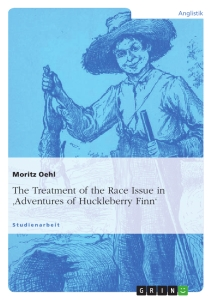 Title: The Treatment of the Race Issue in 'Adventures of Huckleberry Finn'