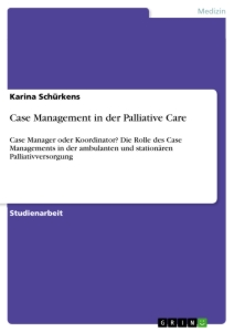 Titel: Case Management in der Palliative Care