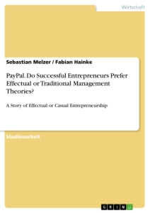 Title: PayPal. Do Successful Entrepreneurs Prefer Effectual or Traditional Management Theories?