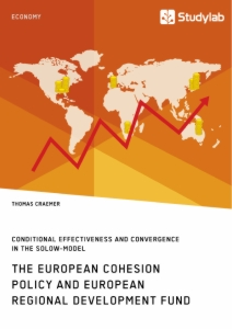 Title: The European Cohesion Policy and European Regional Development Fund. Conditional Effectiveness and Convergence in the Solow-Model