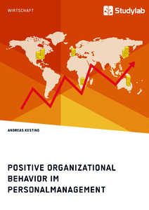 Titel: Positive Organizational Behavior im Personalmanagement. State of the Art und Kritische Reflexion