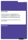 Title: Die Relevanz der Ausbildung der kommunikativen Fähigkeiten in der Ausbildung von Physiotherapeuten
