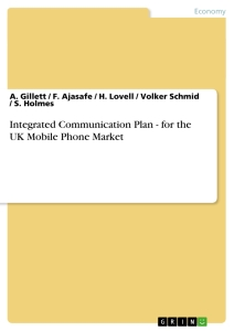 Titel: Integrated Communication Plan - for the UK Mobile Phone Market