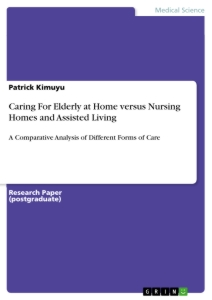 Title: Caring For Elderly at Home versus Nursing Homes and Assisted Living