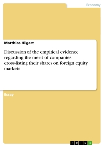 Title: Discussion of the empirical evidence regarding the merit of companies cross-listing their shares on foreign equity markets