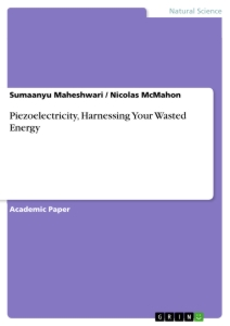 Title: Piezoelectricity, Harnessing Your Wasted Energy