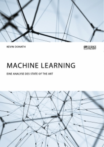 Title: Machine Learning. Eine Analyse des State of the Art