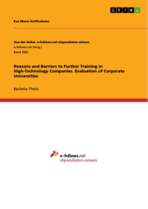 Titel: Reasons and Barriers to Further Training in High-Technology Companies. Evaluation of Corporate Universities
