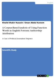 Title: A Corpus-Based Analysis of Using Function Words in English Forensic Authorship Attribution
