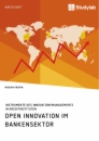 Title: Open Innovation im Bankensektor. Instrumente des Innovationsmanagements in Kreditinstituten