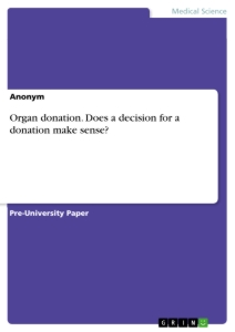 Title: Organ donation. Does a decision for a donation make sense?