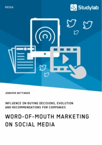 Title: Word-of-Mouth Marketing on Social Media. Influence on Buying Decisions, Evolution and Recommendations for Companies
