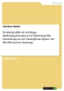 Title: Produktpolitik als wichtiges Marketinginstrument im Marketing-Mix. Darstellung an der Smartphone-Sparte des Mischkonzerns Samsung