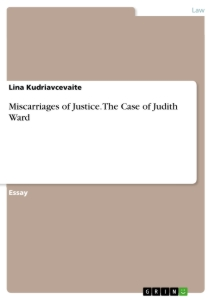 Title: Miscarriages of Justice. The Case of Judith Ward