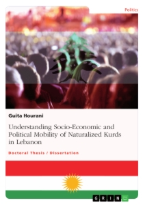 Title: Understanding Socio-Economic and Political Mobility of Naturalized Kurds in Lebanon