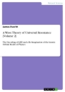 Title: A Wave Theory of Universal Resonance [Volume 2]
