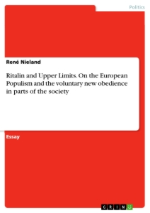 Title: Ritalin and Upper Limits. On the European Populism and the voluntary new obedience in parts of the society