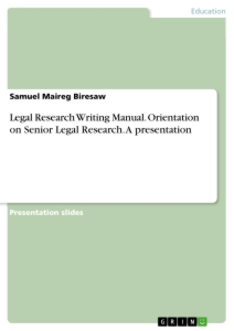 Title: Legal Research Writing Manual. Orientation on Senior Legal Research. A presentation